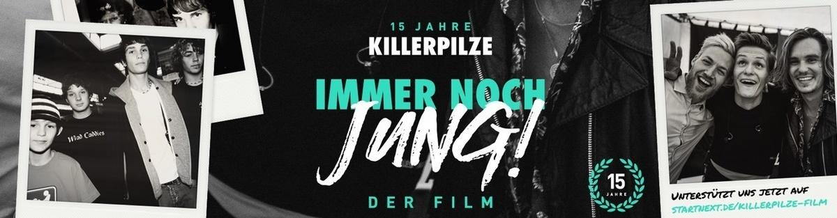 KILLERPILZE - 15 Jahre IMMER NOCH JUNG - Der Film