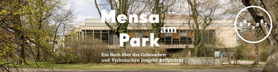Mensa am Park - vom Gebrauchen und Verbrauchen jüngster Architektur
