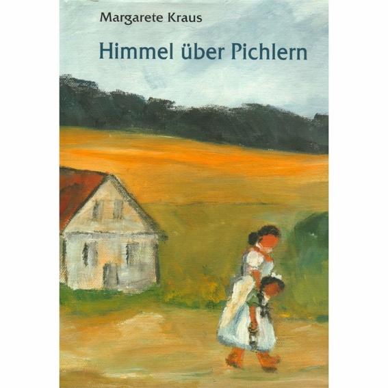"""Handsigniertes Buch """"Der Himmel über Pichlern"""""""