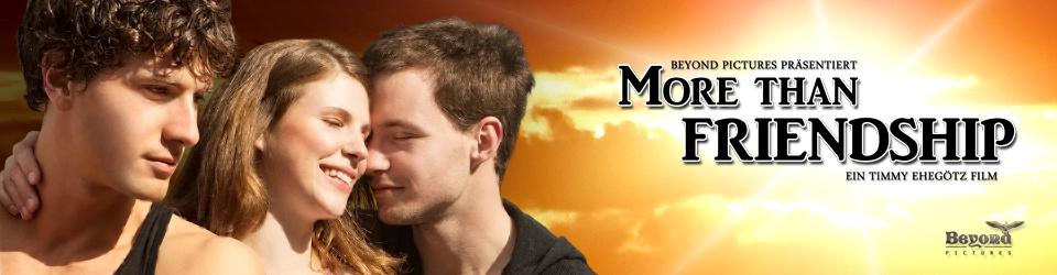 More than friendship (Independent-Spielfilm)