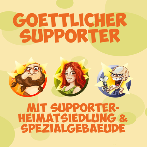 Göttliches Supporter-Paket: Siedlungsgrafik & exklusives Spezial-Gebäude + Supporter Paket samt aller Inhalte der vorigen Lifetime-Pakete