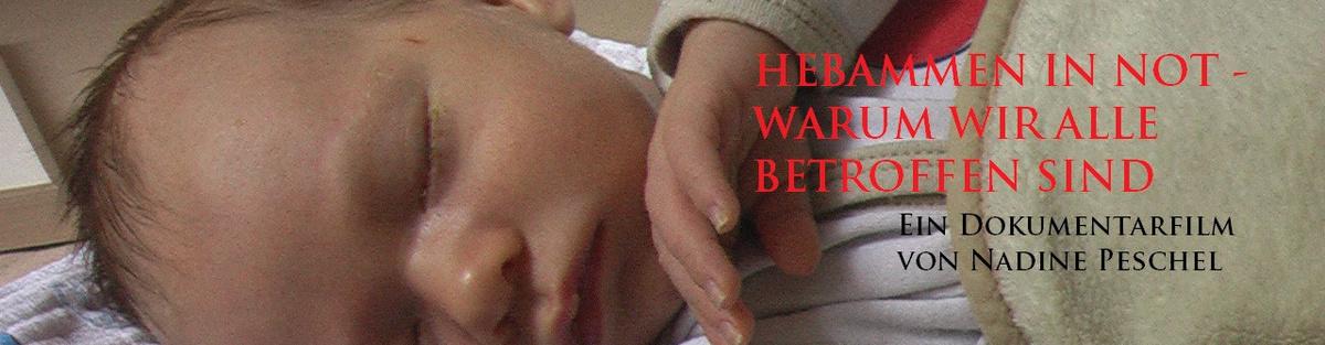 Dokumentarfilm HEBAMMEN IN NOT - WARUM WIR ALLE BETROFFEN SIND