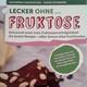 """Unser Buch """"Lecker Ohne Fruktose"""""""