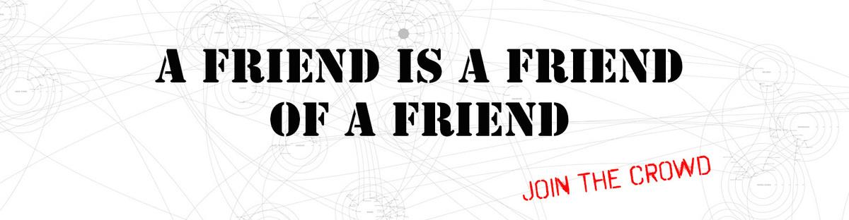 a friend is a friend of a friend