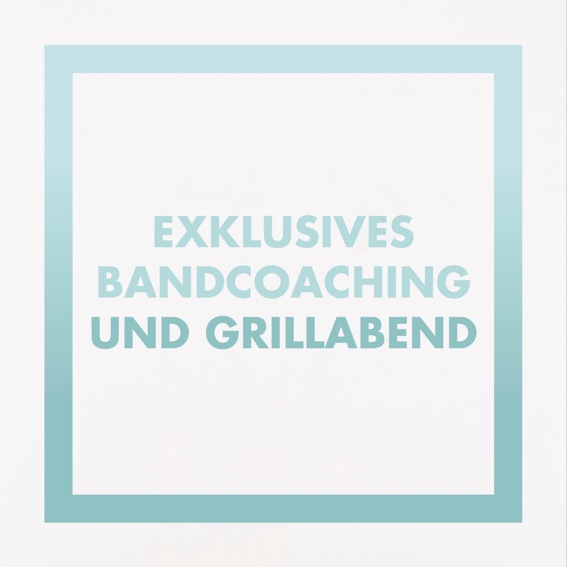 Exklusives Bandcoaching und Grillabend