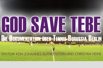 God save TeBe – Die Dokumentation über Tennis Borussia Berlin