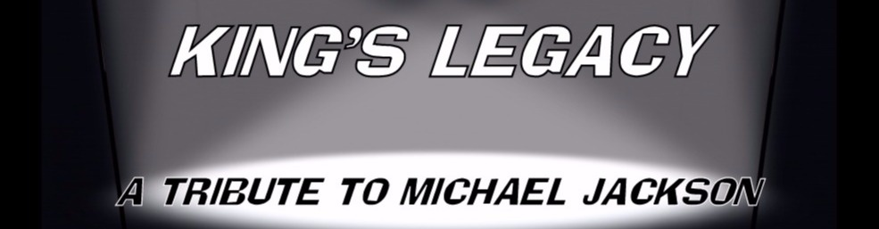 King's Legacy - A Tribute To Michael Jackson