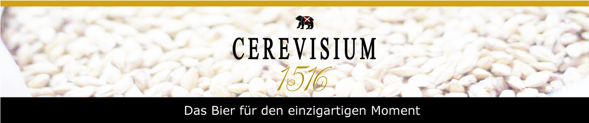 CEREVISIUM 1516 - Braukunst reloaded!