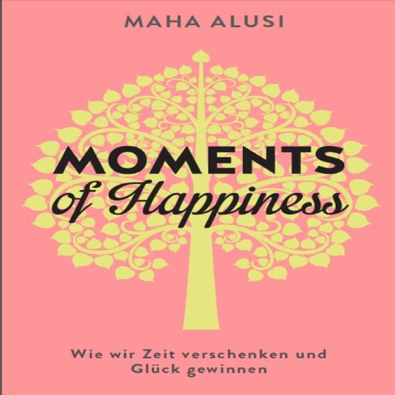 """Buch """"Moments of Happiness""""  von Maha Alusi signiert für dich persönlich"""