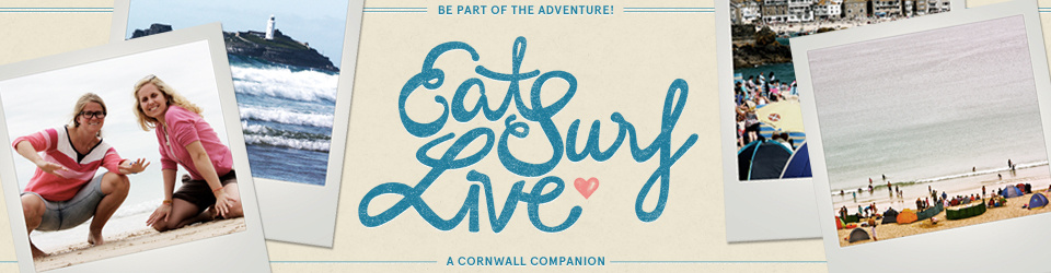 EAT-SURF-LIVE: A Cornwall Companion