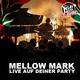 Mellow Mark live auf Deiner Party