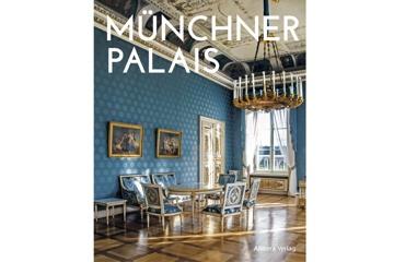 Münchner Palais – ein Prachtbildband