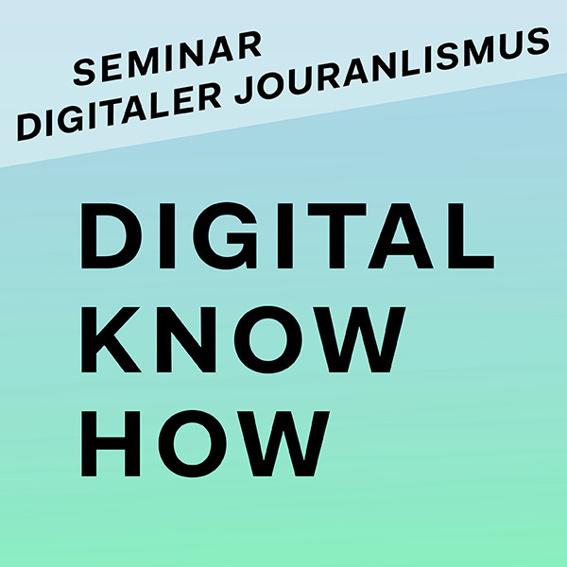 Digital KnowHow – Seminar Digitaler Journalismus