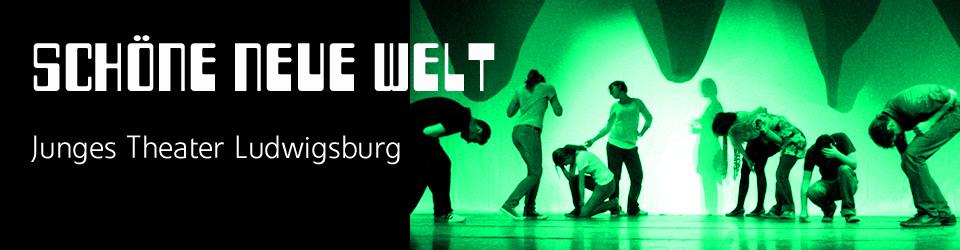 Junges Theater Ludwigsburg - Schöne neue Welt