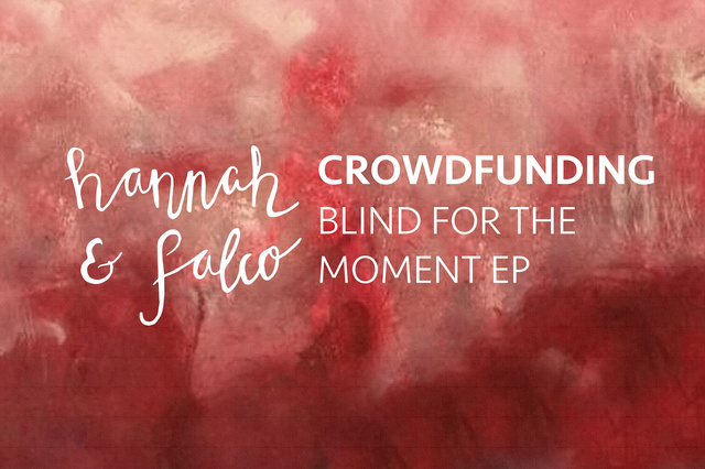 Blind for the moment - EP • Hannah & Falco