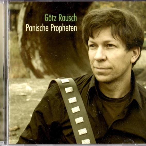 Götz Rausch - Panische Propheten