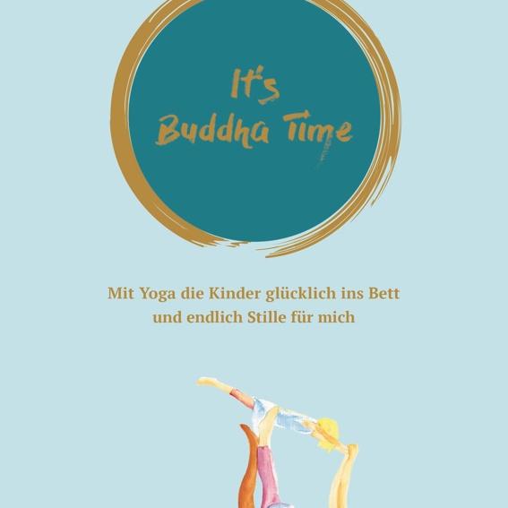 """Buch: """"It's Buddha Time: MIt Yoga die Kinder glücklich ins Bett und endlich Stille für mich"""""""