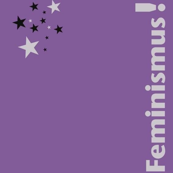 Buch: Darum Feminismus! Diskussionen und Praxen