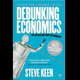 """Signed copy of """"Debunking Economics - Revised and Expanded Edition: The Naked Emperor Dethroned?"""" by Steve Keen"""