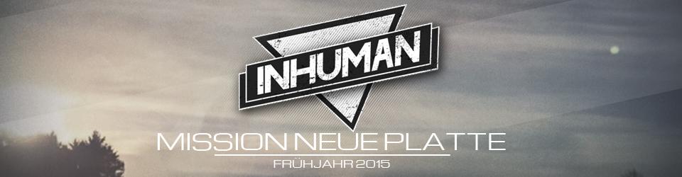 INHUMAN - Mission neue Platte 2015
