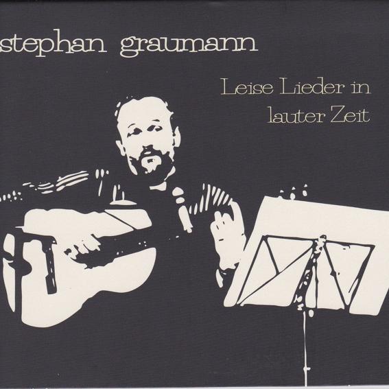 Stephan Graumann - Leise Lieder in lauter Zeit (handsigniert)