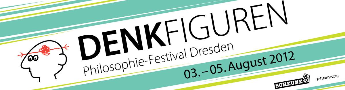 DENKFIGUREN - Philosophie-Festival Dresden 2012