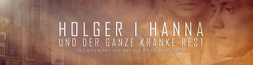 """Filmprojekt: """"Holger & Hanna [und der ganze kranke Rest]"""""""