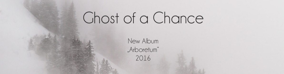 """Ghost of a Chance - """"Arboretum"""" Neues Album 2016"""