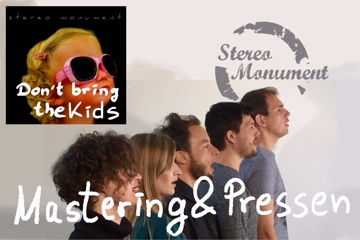 """Stereo Monument Album """"Don't bring the kids"""""""