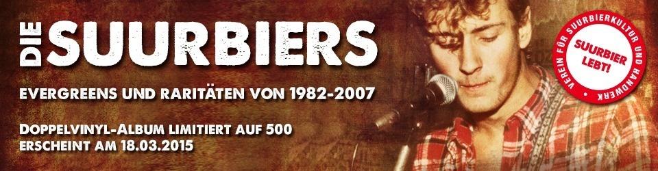 Suurbier lebt: Die Suurbiers auf Doppel-Vinyl!
