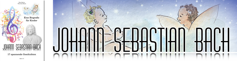 Johann Sebastian Bach - Eine spannende Biografie für Kinder