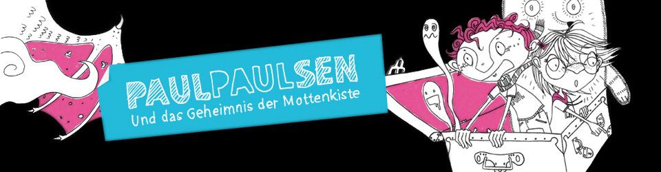 Paul Paulsen und das Geheimnis der Mottenkiste - 1.Band der Buchreihe