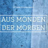 """CD: """"Aus Monden der Morgen"""","""