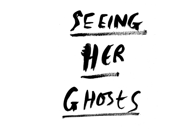 Seeing Her Ghosts - Art Book Project