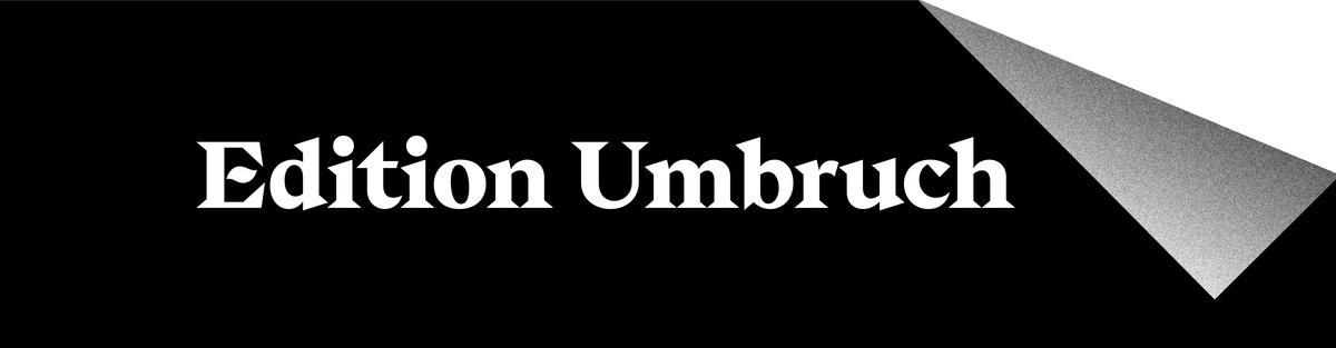 Edition Umbruch – Eine Publikation
