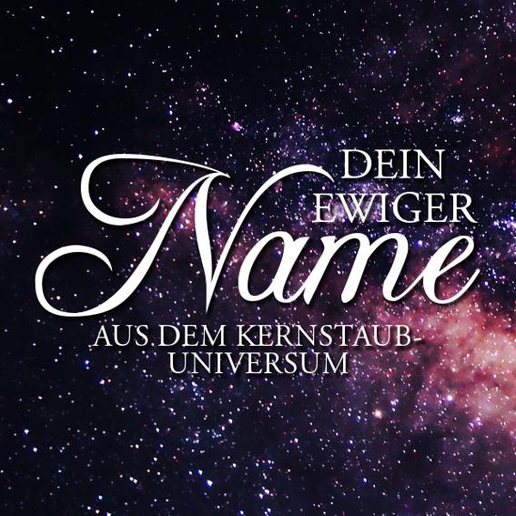 Dein ewiger Kernstaub-Name
