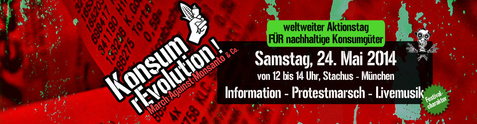 Protest/Demo München - March Against Monsanto & Co. - KonsumrEvolution 2014