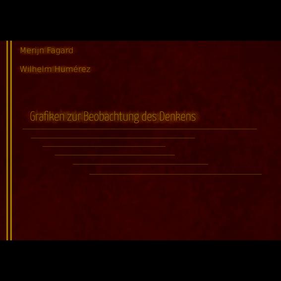 Graphiken zur Beobachtung des Denkens / Forschungsbericht und Anleitung