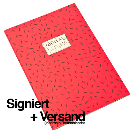 1 Ausgabe »Superzine Vanitas« (Pre-Order), Original signiert
