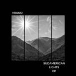 "VRUNO - ""SUDAMERICAN LIGHTS"" EP"