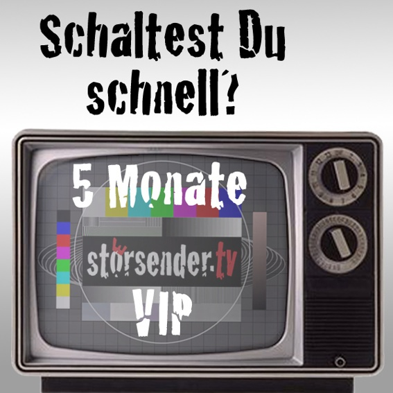 5 Monate samt 10 Folgen stoersender.tv VIP
