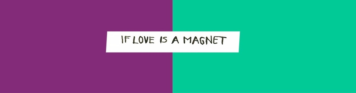Support If Love is a Magnet