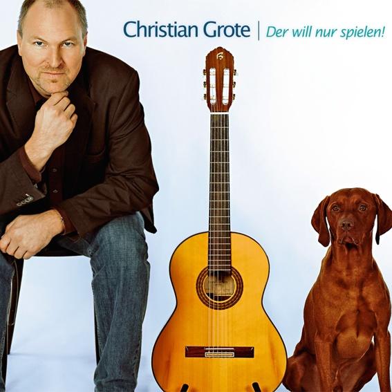 Christian Grote - Der will nur spielen! (handsigniert)