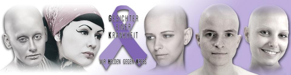 Gesichter einer Krankheit - Wir Helden gegen Krebs