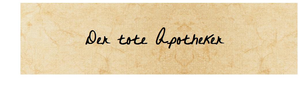 Der tote Apotheker - Ein Kurzkrimi aus der Provinz