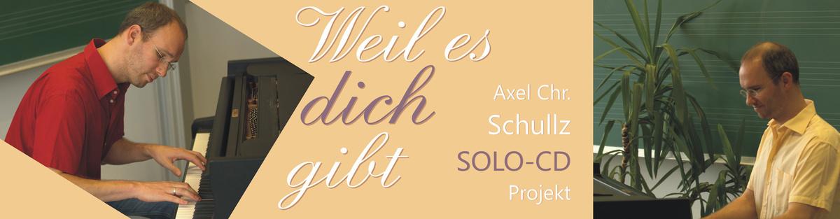 Weil es dich gibt - Solo-CD von Axel Chr. Schullz